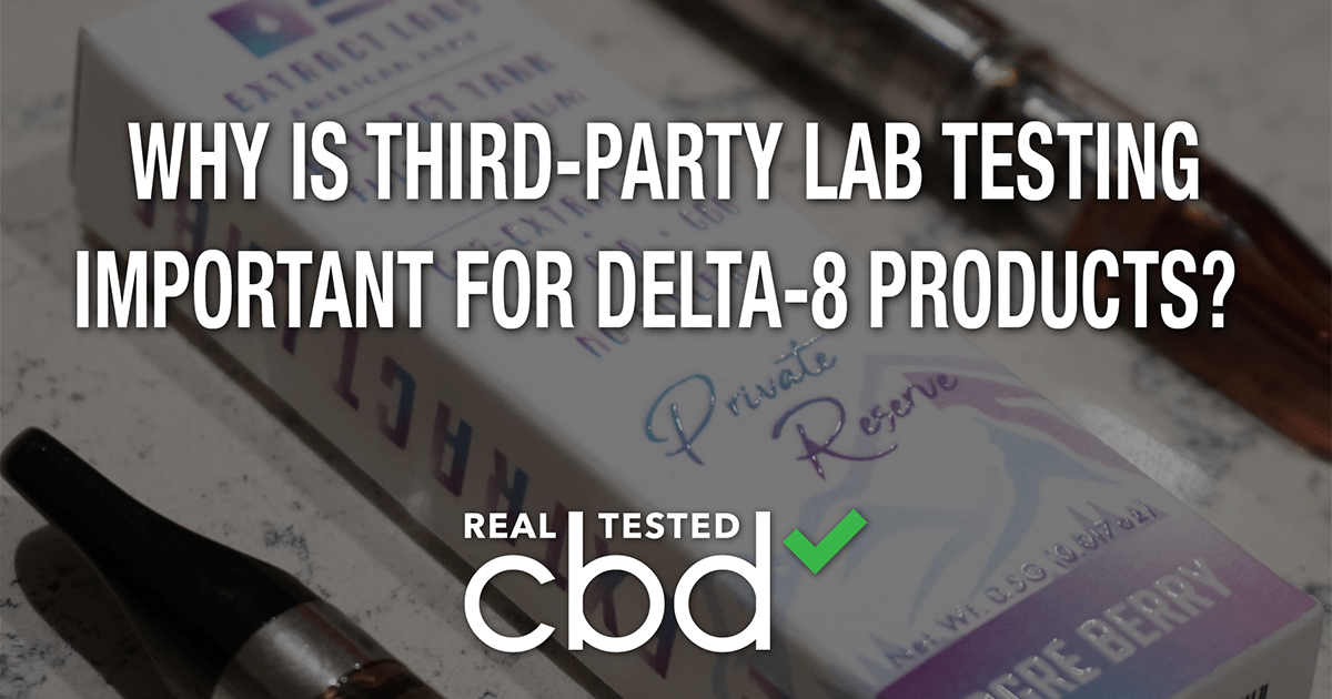 Why Is Third-Party Lab Testing Important for Delta-8 Products?